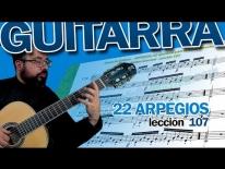 Clases de Guitarra – Mano derecha y 22 ejercicios de ARPEGIOS - Matteo Carcassi - Lección 107.